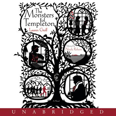 The Monsters of Templeton Audiobook, by Lauren Groff