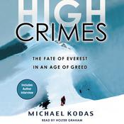 High Crimes: The Fate of Everest in an Age of Greed Audiobook, by Michael Kodas