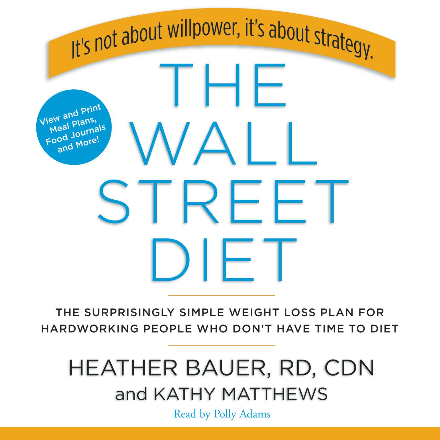Printable The Wall Street Diet: The Surprisingly Simple Weight Loss Plan for Hardworking People Who Don't Have Time to Diet Audiobook Cover Art