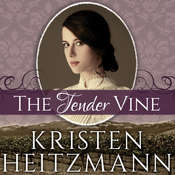 The Tender Vine Audiobook, by Kristen Heitzmann