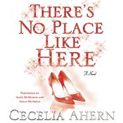 There's No Place like Here, by Cecelia Ahern