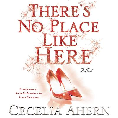 There's No Place like Here Audiobook, by Cecelia Ahern