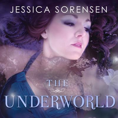 The Underworld Audiobook, by Jessica Sorensen