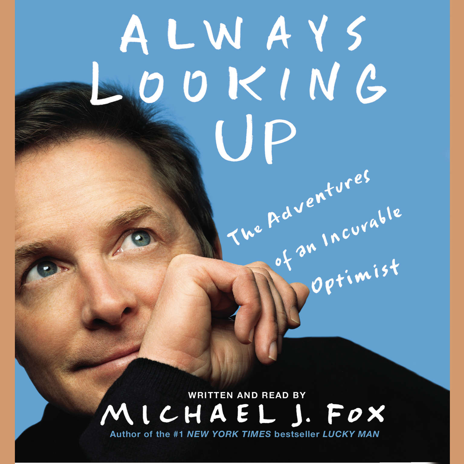 Printable Always Looking Up: The Adventures of an Incurable Optimist Audiobook Cover Art