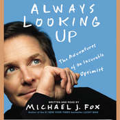 Always Looking Up: The Adventures of an Incurable Optimist Audiobook, by Michael J. Fox