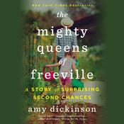 The Mighty Queens of Freeville: A Mother, a Daughter, and the Town That Raised Them Audiobook, by Amy Dickinson