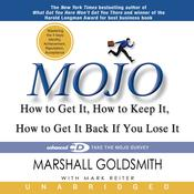 Mojo: How to Get It, How to Keep It, How to Get It Back if You Lose It, by Marshall Goldsmith