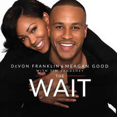 The Wait: A Powerful Practice for Finding the Love of Your Life and the Life You Love Audiobook, by DeVon Franklin, Meagan Good