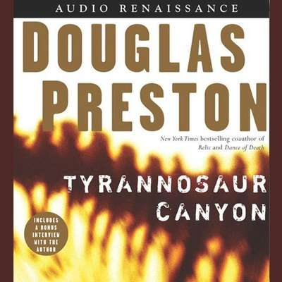 Tyrannosaur Canyon Audiobook, by Douglas Preston