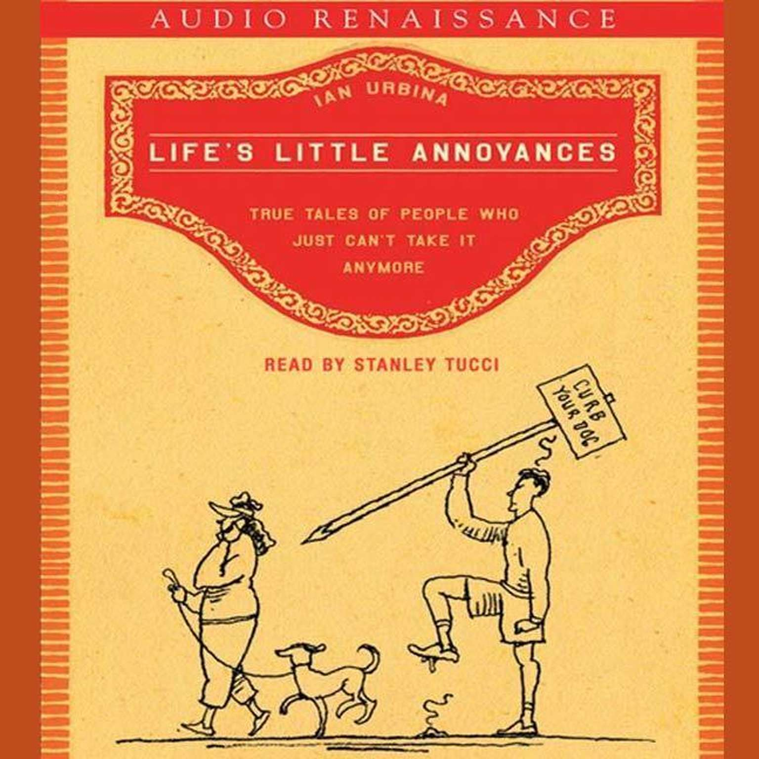 Printable Life's Little Annoyances: True Tales of People Who Just Can't Take It Anymore Audiobook Cover Art