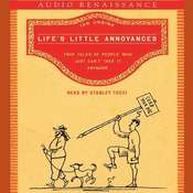 Lifes Little Annoyances: True Tales of People Who Just Cant Take It Anymore, by Ian Urbina