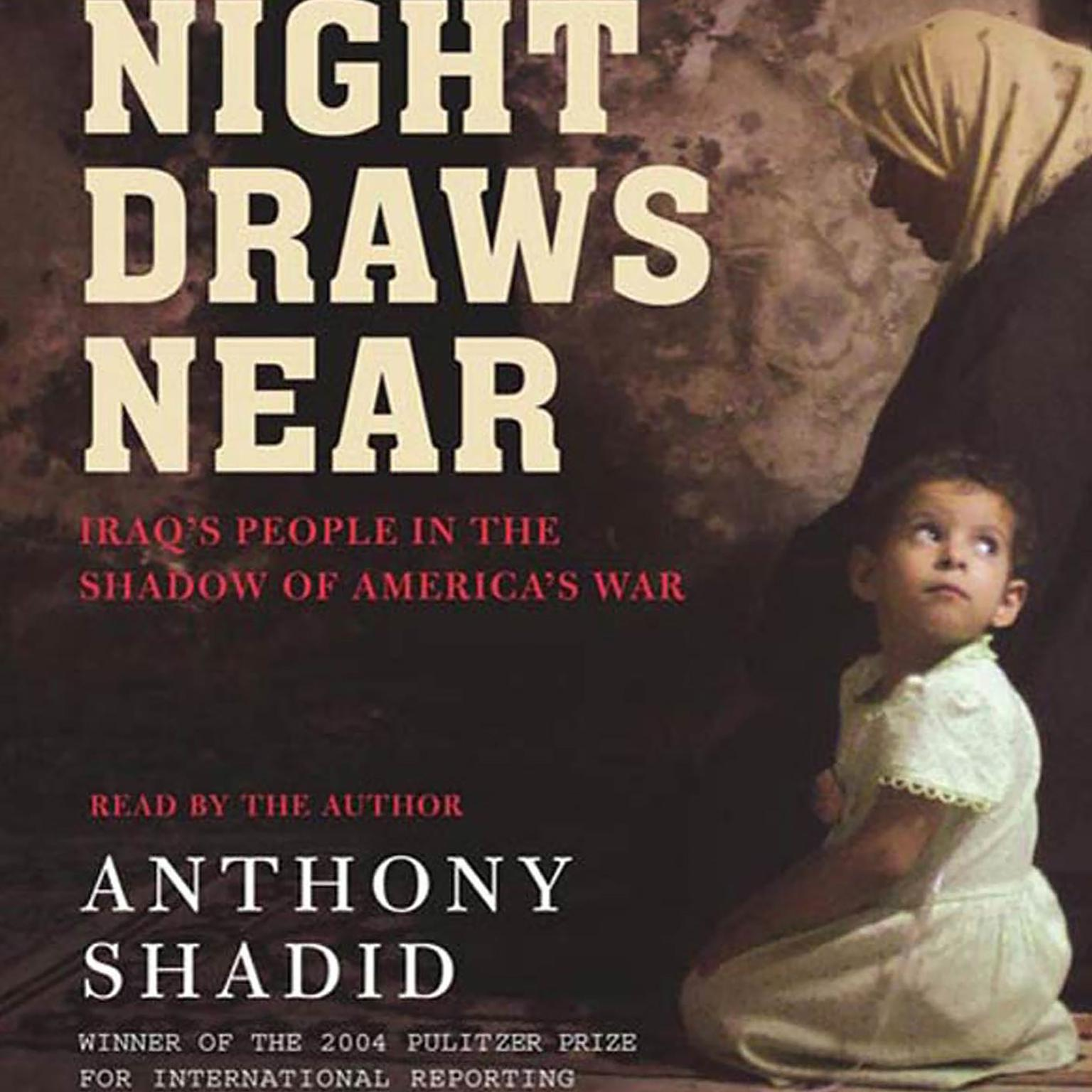 Printable Night Draws Near: Iraq's People in the Shadow of America's War Audiobook Cover Art