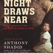 Night Draws Near: Iraqs People in the Shadow of Americas War Audiobook, by Anthony Shadid