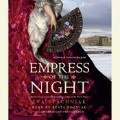 Empress of the Night: A Novel of Catherine the Great, by Eva Stachniak