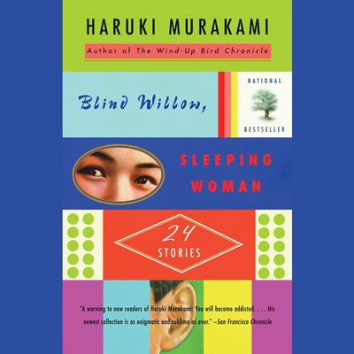 Blind Willow, Sleeping Woman: 24 Stories Audiobook, by Haruki Murakami