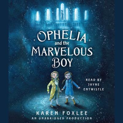Ophelia and the Marvelous Boy Audiobook, by Karen Foxlee