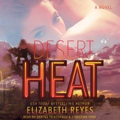 Desert Heat: A Novel Audiobook, by Elizabeth Reyes