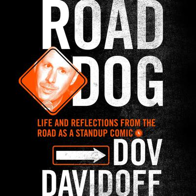 Road Dog: Life and Reflections from the Road as a Stand-up Comic Audiobook, by Dov Davidoff