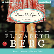 Durable Goods: A Novel, by Elizabeth Berg