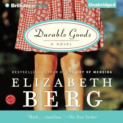 Durable Goods: A Novel Audiobook, by Elizabeth Berg
