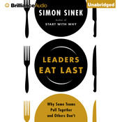 Leaders Eat Last: Why Some Teams Pull Together and Others Don't Audiobook, by Simon Sinek