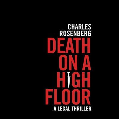 Death on a High Floor Audiobook, by Charles Rosenberg