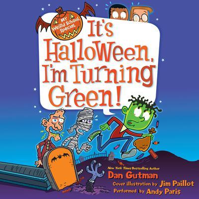 My Weird School Special: Its Halloween, Im Turning Green! Audiobook, by Dan Gutman