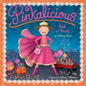 Pinkalicious: Pink or Treat!, by Victoria Kann