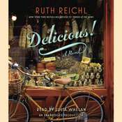 Delicious!: A Novel, by Ruth Reichl