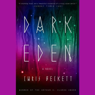 Dark Eden: A Novel Audiobook, by Chris Beckett