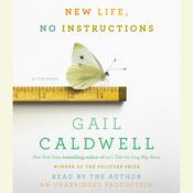 New Life, No Instructions: A Memoir Audiobook, by Gail Caldwell
