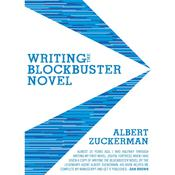 Writing the Blockbuster Novel, by Albert Zuckerman
