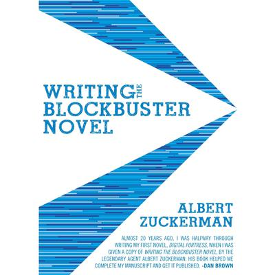 Writing the Blockbuster Novel Audiobook, by Albert Zuckerman