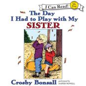 The Day I Had to Play With My Sister, by Crosby Bonsall
