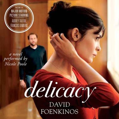 Delicacy: A Novel Audiobook, by David Foenkinos
