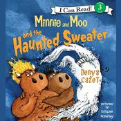 Minnie and Moo and the Haunted Sweater, by Denys Cazet