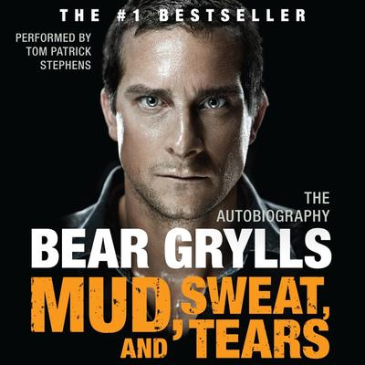 Mud, Sweat, and Tears: The Autobiography Audiobook, by Bear Grylls