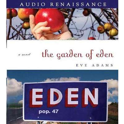The Garden of Eden: A Novel Audiobook, by Eve Adams