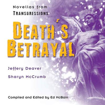 Transgressions: Deaths Betrayal: Two Novellas from Transgressions Audiobook, by Ed McBain