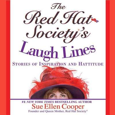 The Red Hat Societys Laugh Lines: Stories of Inspiration and Hattitude Audiobook, by Sue Ellen Cooper