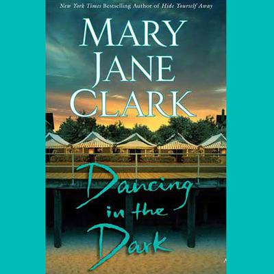 Dancing in the Dark: A Novel Audiobook, by
