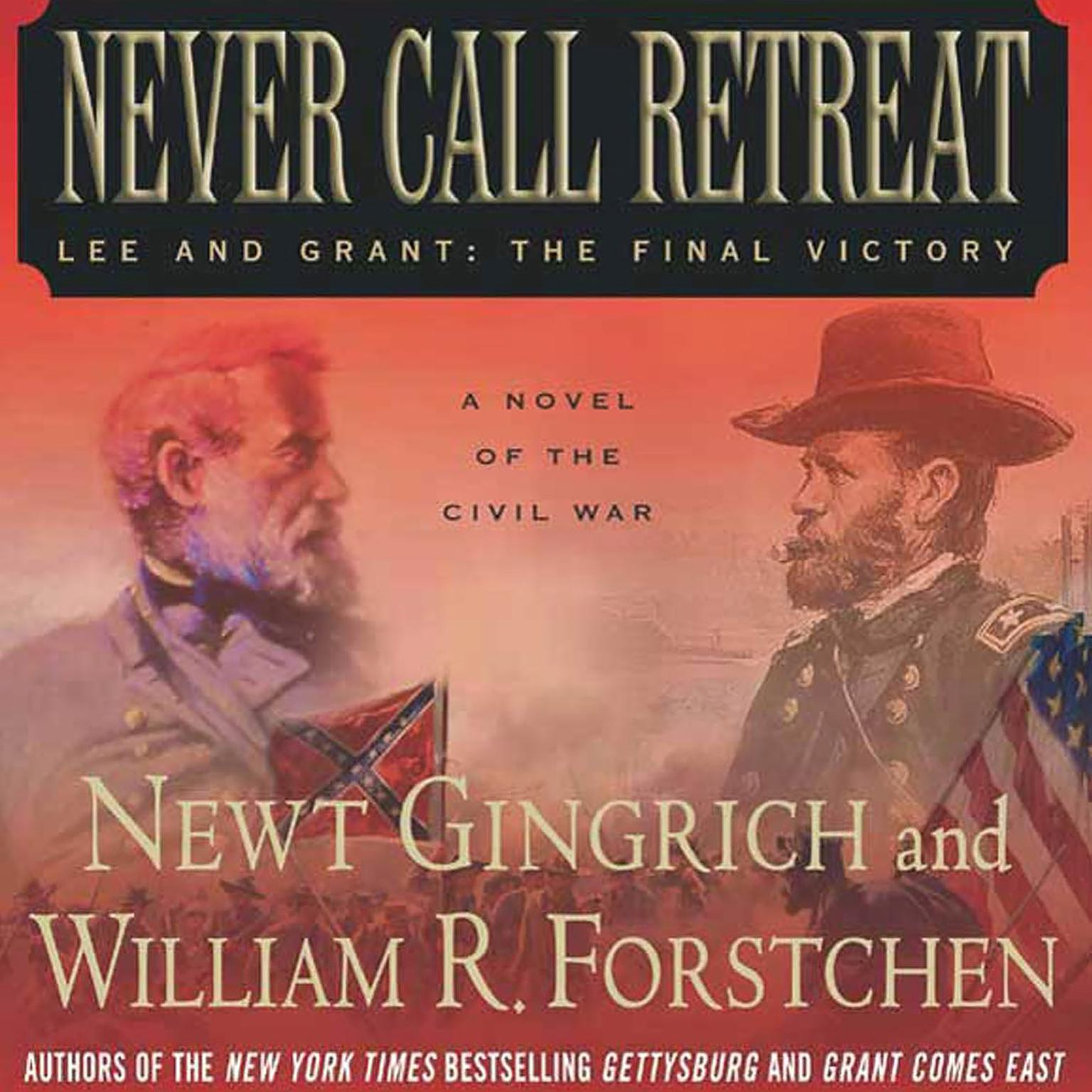 Printable Never Call Retreat: Lee and Grant: The Final Victory: A Novel of the Civil War Audiobook Cover Art