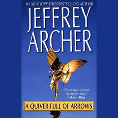 A Quiver Full of Arrows: Stories Audiobook, by Jeffrey Archer