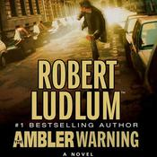 The Ambler Warning: A Novel Audiobook, by Robert Ludlum