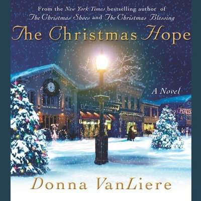 The Christmas Hope: A Novel Audiobook, by Donna VanLiere