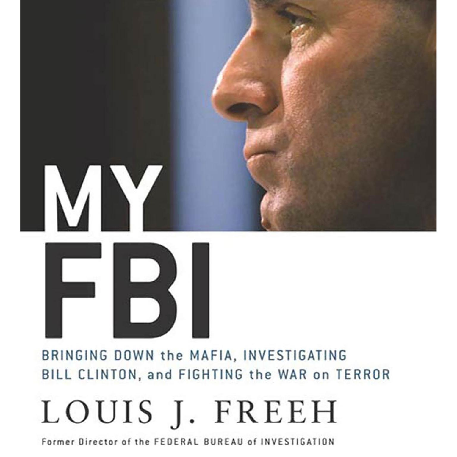 Printable My FBI: Bringing Down the Mafia, Investigating Bill Clinton, and Fighting the War on Terror Audiobook Cover Art