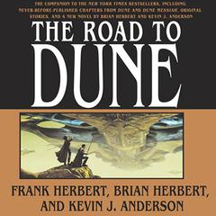 The Road to Dune Audiobook, by Brian Herbert, Frank Herbert, Kevin J. Anderson