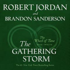 The Gathering Storm: Book Twelve of the Wheel of Time Audiobook, by Robert Jordan, Brandon Sanderson