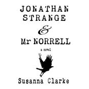 Jonathan Strange & Mr. Norrell: A Novel Audiobook, by Susanna Clarke