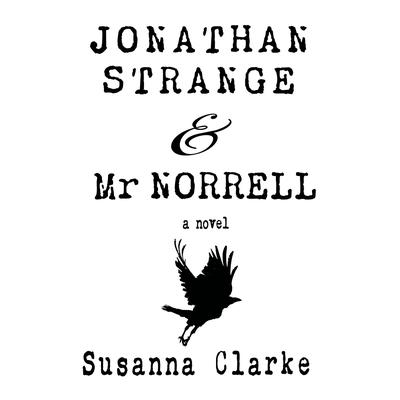 Jonathan Strange & Mr. Norrell: A Novel Audiobook, by